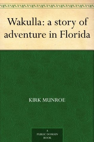Wakulla: A Story of Adventure in Florida
