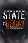State of Decay: Part Three