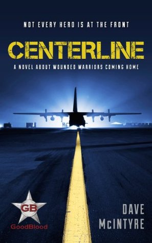 Centerline: A Novel About Wounded Warriors Coming Home