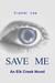 Save Me (Elk Creek #1) by Crystal Lee