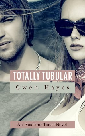 Totally Tubular by Gwen Hayes