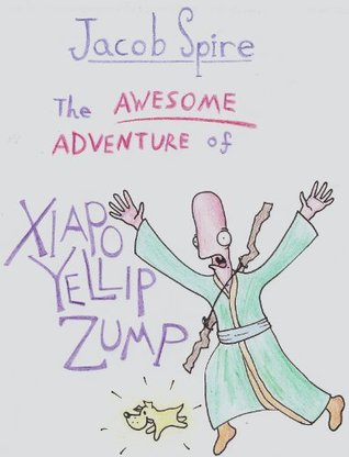 The Awesome Adventure of Xiapo Yellip Zump - Let the Adventure Begin!