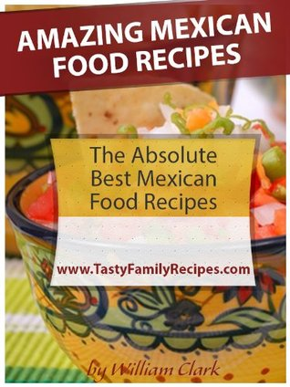 Amazing Mexican Food Recipes