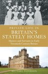 Private Life in Britain's Stately Homes by Michael Paterson