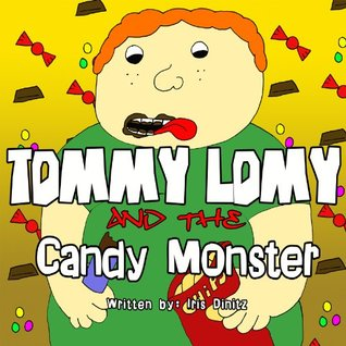 Tommy Lomy and the Candy Monster