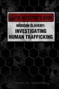 Modern Slavery: Investigating Human Trafficking