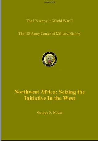 North Africa: Seizing the Initiative in the West (US Army Green Book)