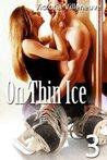 On Thin Ice 3 (On Thin Ice, #3)
