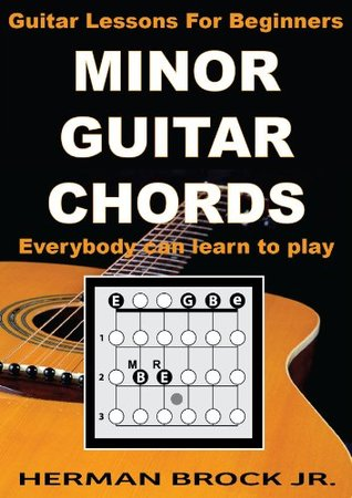 Minor Guitar Chords - Guitar Lessons for Beginners: Everybody can learn to play minor guitar chords for beginners