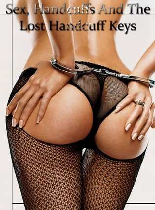 Sex, Handcuffs And The Lost Handcuff Keys