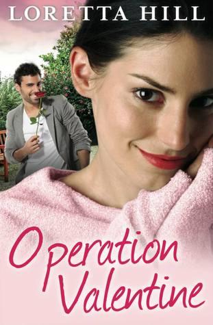 Operation Valentine by Loretta Hill