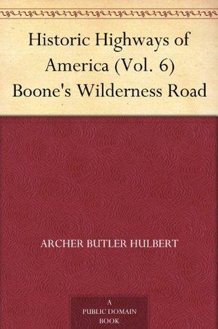 Boone's Wilderness Road (Historic Highways of America #6)