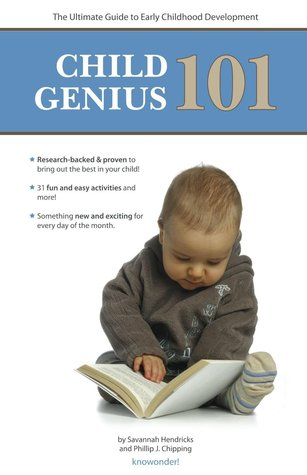 Ebook Child Genius 101: The Ultimate Guide to Early Childhood Development by Savannah Hendricks read!