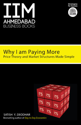 Why I am Paying More : Price Theory and Market Structure Made Simple