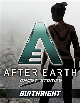 Birthright - After Earth: Ghost Stories (Short Story)