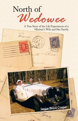 North of Wedowee: A True Story of the Life Experiences of a Minister's Wife and Her Family