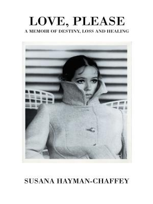 Love, Please: A Memoir of Destiny, Loss and Healing.