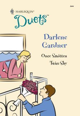 Once Smitten / Twice Shy (Harlequin Duets, #101)