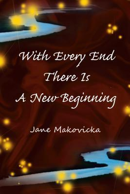 With Every End There Is a New Beginning