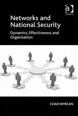 Networks and National Security: Dynamics, Effectiveness and Organisation