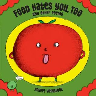 Food Hates You, Too and Other Poems by Robert Weinstock
