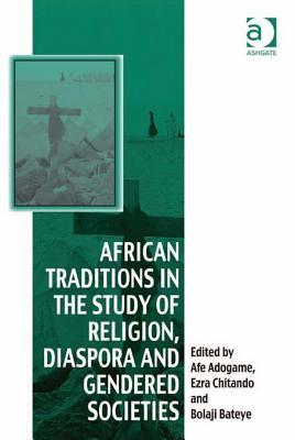 African Traditions in the Study of Religion, Diaspora and Gendered Societies