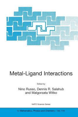 Metal Ligand Interactions: Molecular, Nano , Micro Systems In Complex Environments (Nato Science Series Ii: Mathematics, Physics And Chemistry)