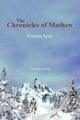 The Chronicles of Mathew: Frozen Soul