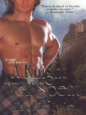 A Knight Well Spent (Knights, #1)