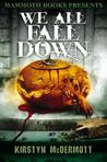 Mammoth Books Presents We All Fall Down