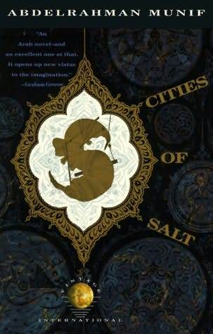 Cities of Salt by Abdul Rahman Munif