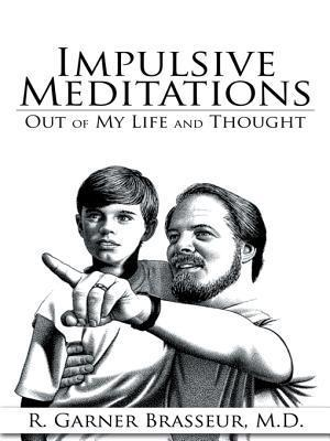 Impulsive Meditations: Out of My Life and Thought
