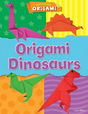 Origami Dinosaurs By Lisa Miles