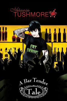 A Bar Tender Tale by Melanie Tushmore