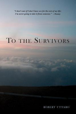 To the Survivors: One Man's Journey as a Rape Crisis Counselor with True Stories of Sexual Violence