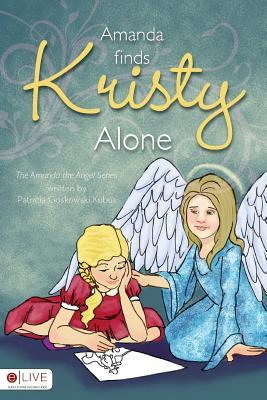 Amanda Finds Kristy Alone: The Amanda the Angel Series
