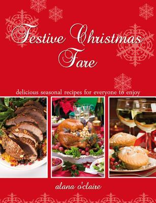 Festive Christmas Fare - Special Recipes for Delicious Christmas Dinners