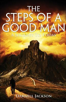 The Steps of a Good Man: A Journey to Today
