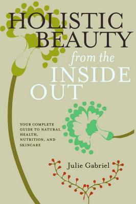 The Beauty Glow: Your Essential Resource to Natural Beauty Through Healthy Lifestyle, Natural Skincare, and Holistic Nutrition