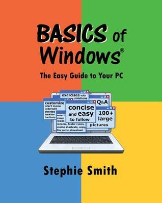 Basics of Windows: The Easy Guide to Your PC