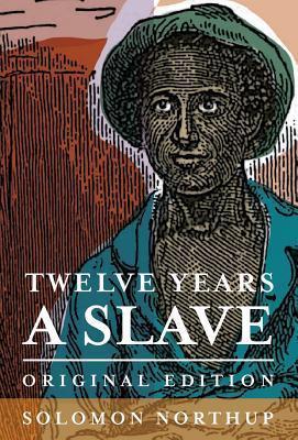 Twelve Years a Slave: Original Edition