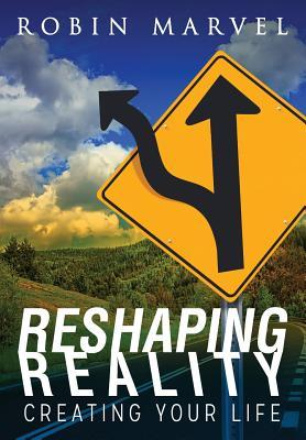reshaping-reality-creating-your-life