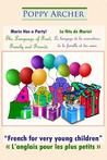 Marie Has a Party! / La Fete de Marie! by Poppy Archer