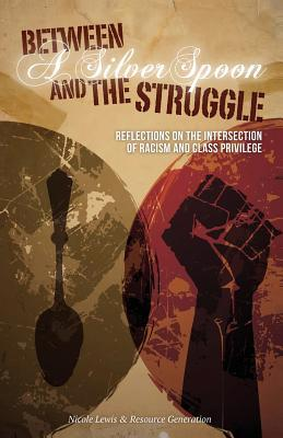 Between a Silver Spoon and the Struggle: Reflections on the Intersection of Racism and Class Privilege