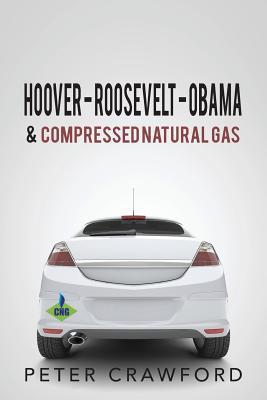 Hoover - Roosevelt - Obama & Compressed Natural Gas