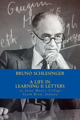 Bruno Schlesinger: A Life in Learning & Letters