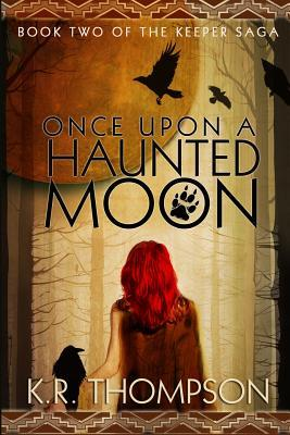 Once Upon a Haunted Moon (The Keeper Sag...