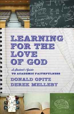 learning-for-the-love-of-god-a-student-s-guide-to-academic-faithfulness
