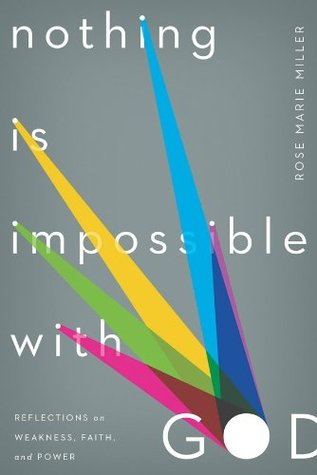Nothing Is Impossible with God by Rose Marie Miller