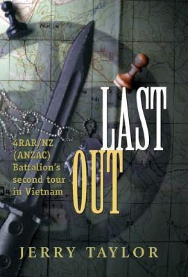 Last Out: 4rar/Nz (Anzac) Battalion's Second Tour in Vietnam
